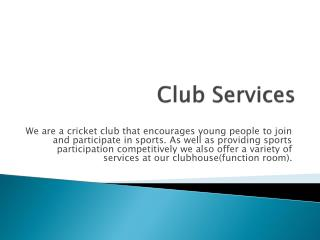 Club Services