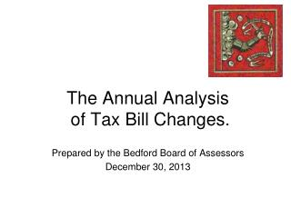 The Annual Analysis  of Tax Bill Changes.