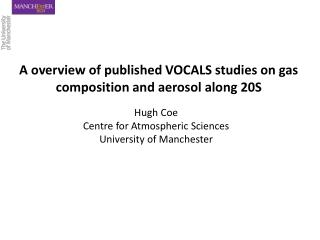 A overview of published VOCALS studies on gas composition and aerosol along 20S