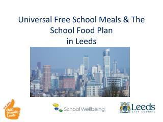 Universal Free School Meals & The School Food Plan in Leeds