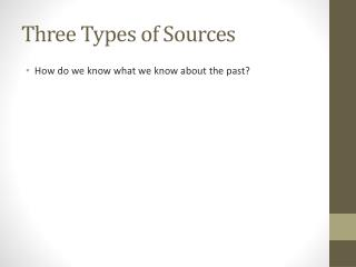 Three Types of Sources