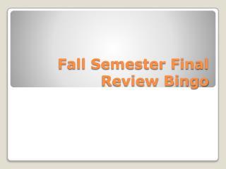 Fall Semester Final Review Bingo