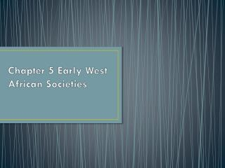 Chapter 5 Early West African Societies