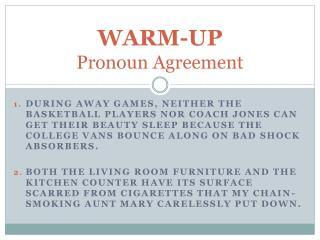 WARM-UP Pronoun Agreement