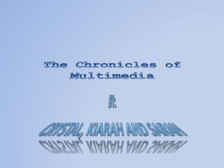 The Chronicles of Multimedia
