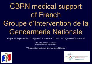 CBRN medical support of French Groupe d Intervention de la Gendarmerie Nationale