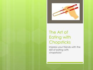 The Art of Eating with Chopsticks