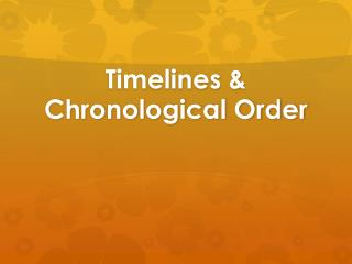 Timelines & Chronological Order