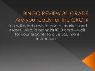 BINGO REVIEW 8 th  GRADE Are you ready for the CRCT?