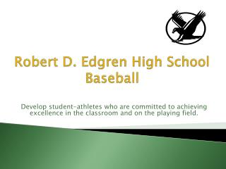 Robert D.  Edgren  High School Baseball