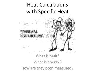 Heat Calculations  with Specific Heat