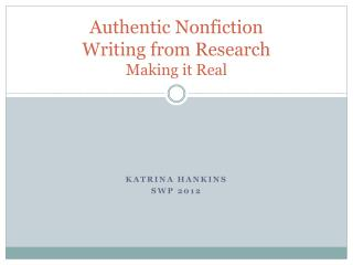 Authentic Nonfiction  Writing from Research Making it Real