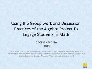 Using the Group work and Discussion Practices of the Algebra Project To Engage Students In Math