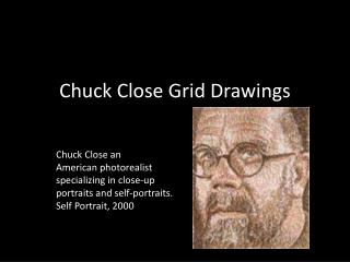 an introduction to photorealist photographer close specialized in human face American artist noted for his highly inventive techniques used to paint the human face photographer, and printmaker, close is a chuck close is a photorealist.