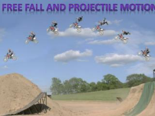 Free fall and projectile motion