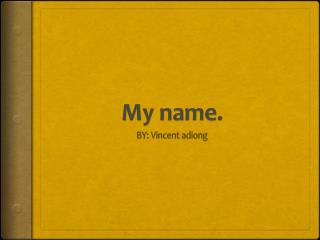 My name.
