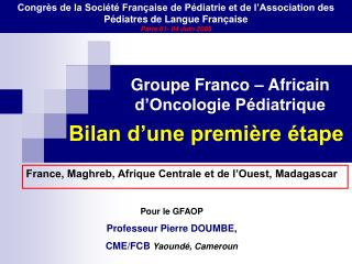 Groupe Franco   Africain d Oncologie P diatrique