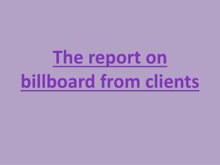 The report on billboard from clients