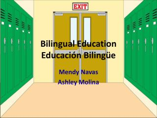 Bilingual Education Educación  B ilingüe