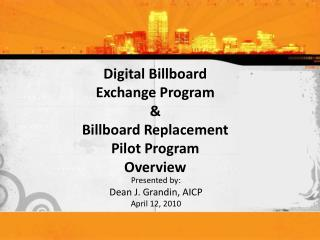 Digital Billboard  Exchange Program & Billboard Replacement Pilot  Program Overview