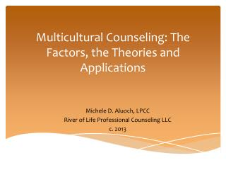 Multicultural Counseling: The Factors, the Theories and Applications