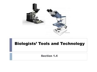 Biologists' Tools and Technology
