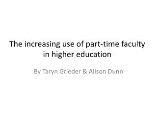 The increasing use of part-time  faculty in  higher education