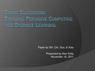 Smart Classroom:  Bringing Pervasive Computing  into Distance Learning