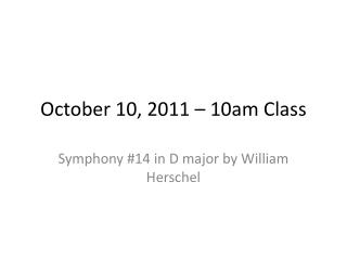October 10, 2011 – 10am Class