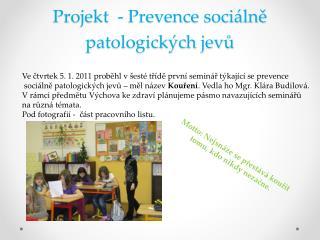 Projekt  - Prevence sociálně patologických jevů
