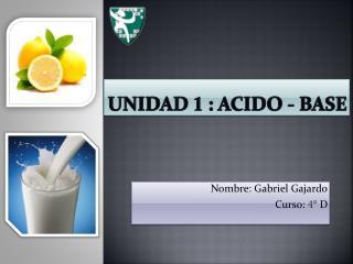 Unidad  1  : Acido - Base