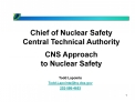 Chief of Nuclear Safety Central Technical Authority  CNS Approach to Nuclear Safety
