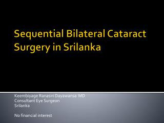 Sequential Bilateral Cataract Surgery in  Srilanka