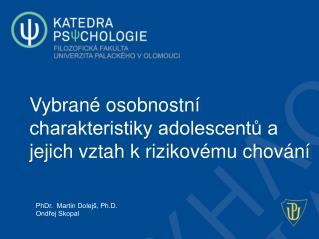 Vybrané osobnostní charakteristiky adolescentů a jejich vztah krizikovému chování
