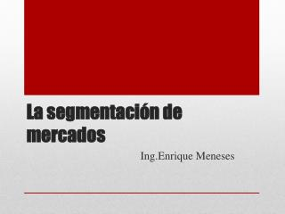 La segmentación de mercados