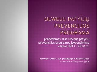 OLWEUS PATYCIU PREVENCIJOS PROGRAMA