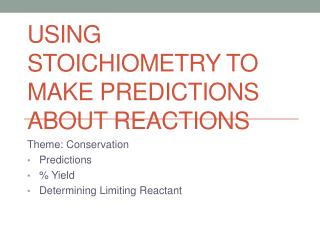 Using Stoichiometry to make predictions about reactions
