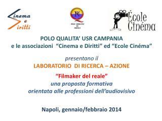 """POLO QUALITA' USR CAMPANIA  e le associazioni  """"Cinema e Diritti"""" ed """" Ecole  Cinéma"""""""