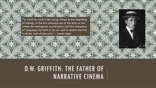 d.W . Griffith: The father of narrative cinema