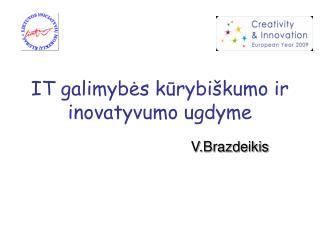 IT galimybes kurybi kumo ir inovatyvumo ugdyme