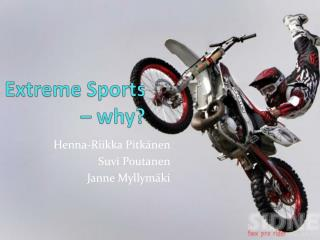 Extreme Sports  –  why ?