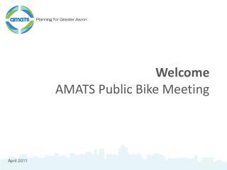 Welcome AMATS Public Bike Meeting
