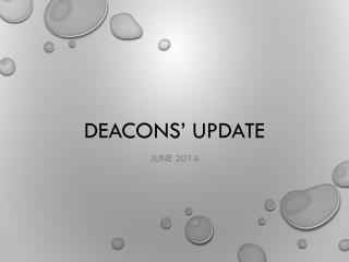 Deacons' Update