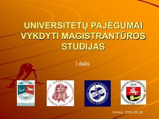 UNIVERSITETU PAJEGUMAI VYKDYTI MAGISTRANTUROS STUDIJAS