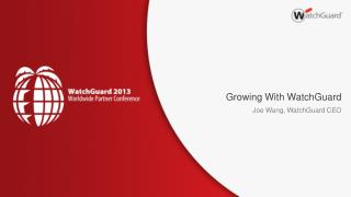 Growing With WatchGuard