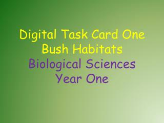 Digital Task Card One Bush Habitats Biological Sciences Year One