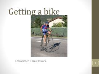 Getting a bike