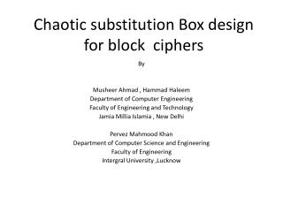 Chaotic substitution Box design for block  ciphers