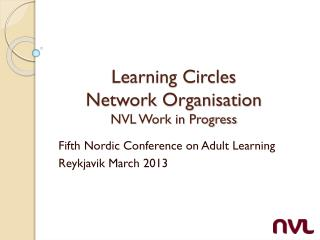 Learning Circles  Network Organisation NVL Work in Progress