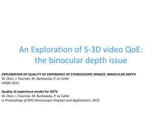 An  Exploration of S-3D video  QoE : the binocular depth issue